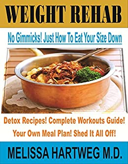 Weight rehab no gimmicks just how to eat your size down kindle weight rehab no gimmicks just how to eat your size down by hartweg forumfinder Choice Image