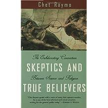Skeptics and True Believers