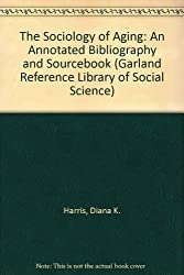 SOCIOLOGY OF AGING ANNOT (Garland Reference Library of Social Science)