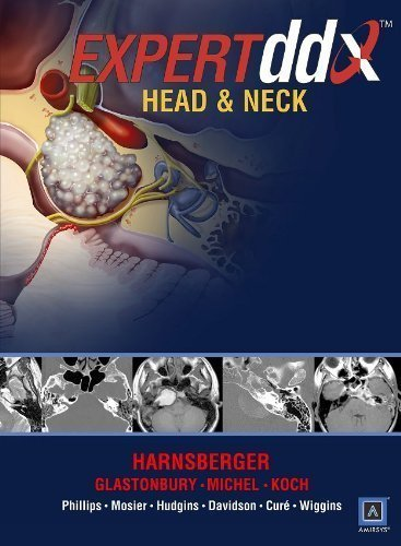 EXPERTddx: Head and Neck: Published by Amirsys® (EXPERTddx™) 1 Har/Psc Edition by Harnsberger MD, H. Ric, Koch MD, Bernadette L., Phillips, C. published by Lippincott Williams & Wilkins (2009)