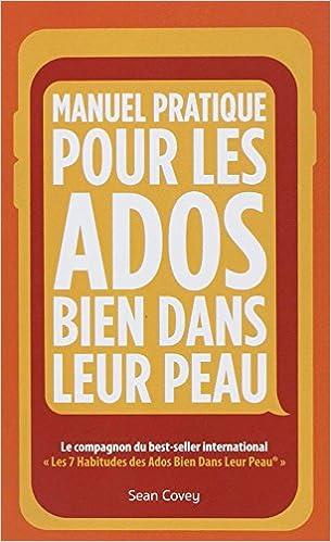 Manuel Pratique Pour Les Ados Bien Dans Leur Peau Amazon Fr
