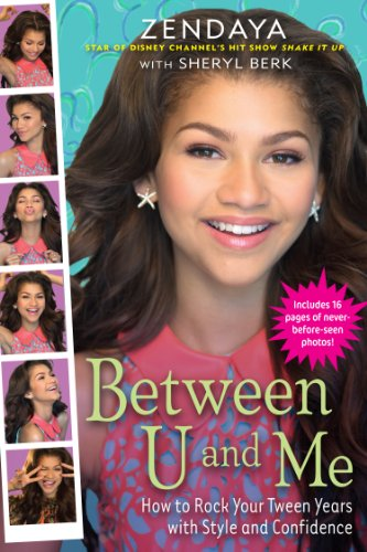 Between U and Me: How to Rock Your Tween Years with Style and Confidence