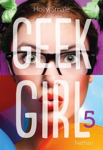 Geek girl (5) : Geek girl. 5