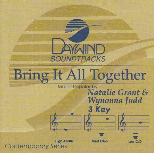 Bring It All Together [Accompaniment/Performance (Natalie Grant Accompaniment)