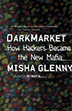 DarkMarket: How Hackers Became the New Mafia