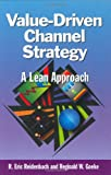Value-Driven Channel Strategy, R. Eric Reidenbach, 0873896599