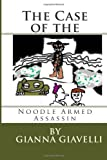 The Case of the Noodle Armed Assassin, Gianna Giavelli, 1499335458