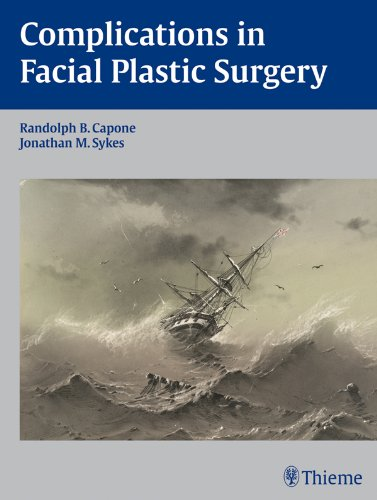 Complications in Facial Plastic Surgery (1st 2012) [Capone & Sykes]
