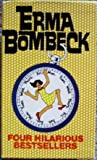Erma Bombeck Boxed Set (Four Hilarious Best Sellers)