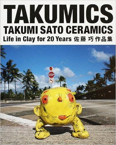 Takumics:Takumi Sato ceramics:life in clay for 20 years佐藤巧作品集