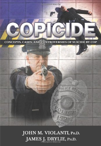 Copicide: Concepts, Cases, and Controversies of Suicide by Cop