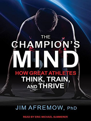The Champion's Mind: How Great Athletes Think, Train, and Thrive by Tantor Audio