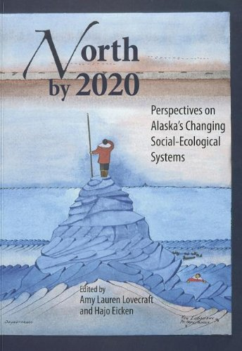 Read Online North by 2020: Perspectives on Alaska's Changing Social-Ecological Systems pdf epub