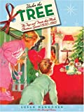 Under the Tree: The Toys and Treats That Made Christmas Special, 1930-1970
