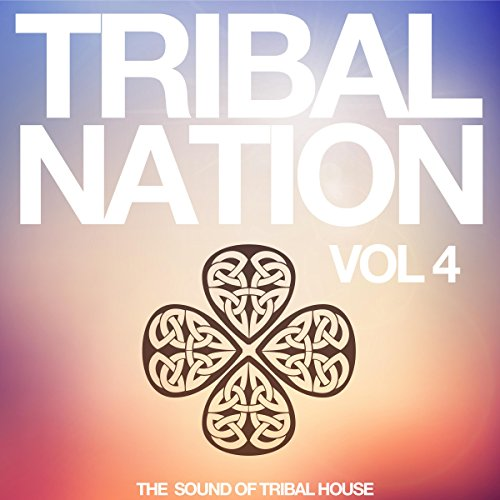 Tribal nation vol 4 the sound of tribal house by for Tribal house music
