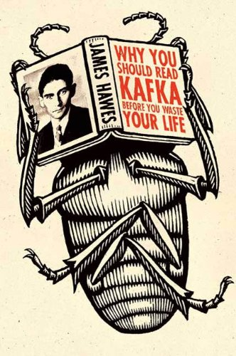 Why You Should Read Kafka Before You Waste Your Life (English Edition)