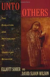 Unto Others: The Evolution and Psychology of Unselfish Behavior