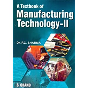 A Textbook of Manufacturing Technology 2