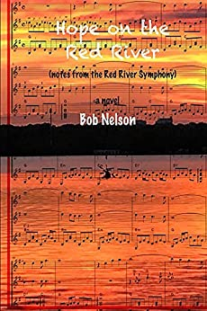 Hope on the Red River: More Notes from the Red River Symphony by [Nelson, Bob]