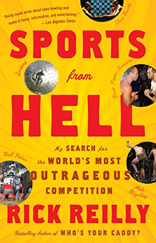 Sports from Hell: My Search for the World's Most Outrageous Competition