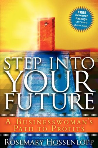 Step Into Your Future: A Women's Guide to Business Success pdf