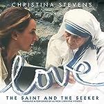 Love: The Saint and the Seeker | Christina Stevens