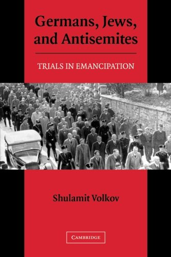 Germans, Jews, and Antisemites: Trials in Emancipation