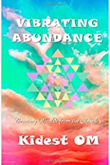 Vibrating Abundance: Creating Wealth from the Inside Paperback