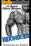 ROMANCE: BBW ROMANCE: Rekindled (Second Chance Billionaire Bad Boy Romance) (Billionaire Alpha Male BBW Contemporary Romance)