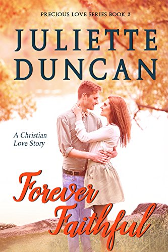 Forever Faithful: A Christian Love Story (Precious Love Series Book 2) cover