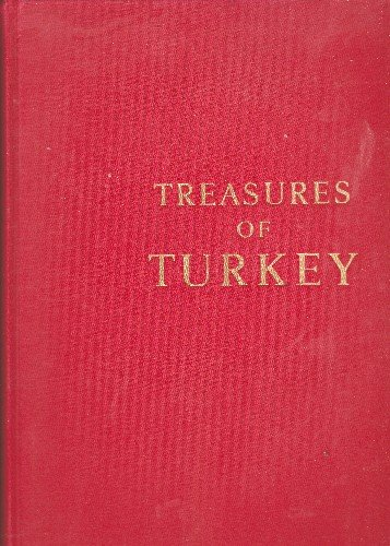 Treasures of Turkey: The Earliest Civilizations of Anatolia, Byzantium, the Islamic Period ()