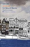 Un'idea di libertà. Biografia di Amsterdam