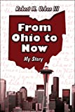 From Ohio to Now, Robert M. Urban, 1607033380