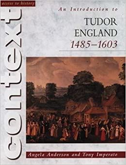 Book Introduction to Tudor England, 1485-1603 (Access to History Context) Re-issue Edition by Imperato, Tony, Anderson, Angela published by Hodder Education (2001)