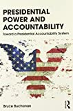 Presidential Power and Accountability 1st Edition