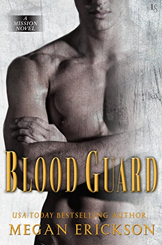 Blood Guard: A Mission Novel by [Erickson, Megan]
