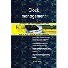 Clock management All-Inclusive Self-Assessment - More than 670 Success Criteria, Instant Visual Insights, Comprehensive Spreadsheet Dashboard, Auto-Prioritized for Quick Results