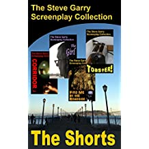 The Shorts: The Steve Garry Screenplay Collection (English Edition)