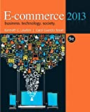 E-Commerce 2013, Kenneth Laudon and Carol Guercio Traver, 0132730359