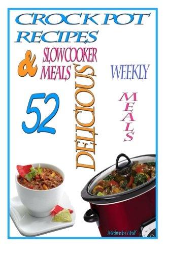 Crock Pot Recipes:: 52 Delicious Crock Pot & Slow Cooker Recipes (A Home Life Book) (Volume 1)
