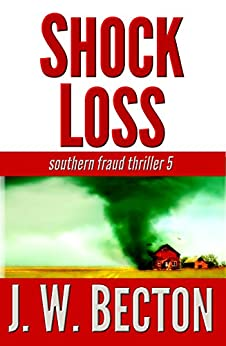 Shock Loss (Southern Fraud Thriller Book 5) by [Becton, J. W.]