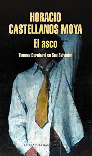 El asco: Thomas Bernhard en San Salvador (Spanish Edition)