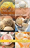ice cream recipes for an ice cream maker: kitchen