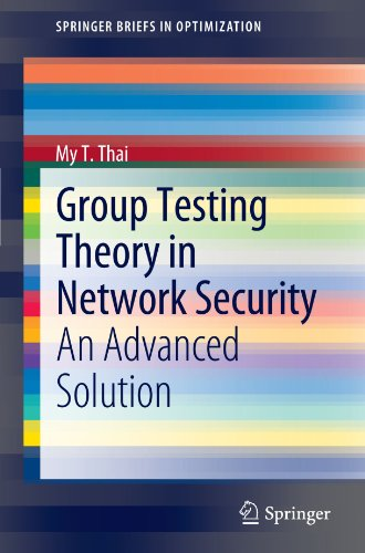 Group Testing Theory In Network Security  An Advanced Solution  Springerbriefs In Optimization