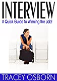 Interview: A Quick Guide to Winning the Job! (Interviews)