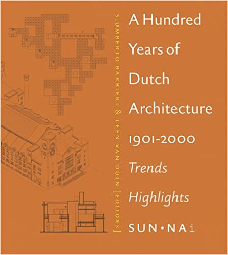 Livres Epub télécharger pour Android A Hundred Years of Dutch Architecture: Trends, Highlights PDF