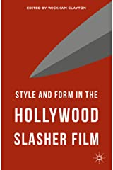 Style and Form in the Hollywood Slasher Film Kindle Edition