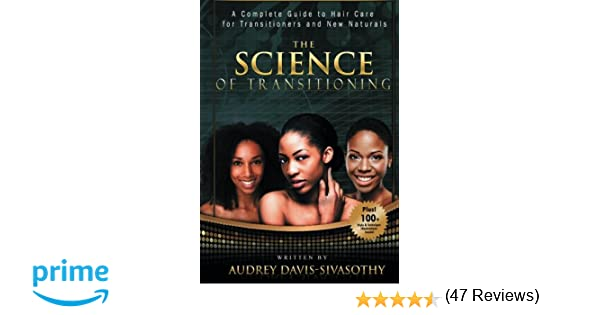 The science of transitioning a complete guide to hair care for the science of transitioning a complete guide to hair care for transitioners and new naturals bw version audrey davis sivasothy 9781938266126 fandeluxe Images