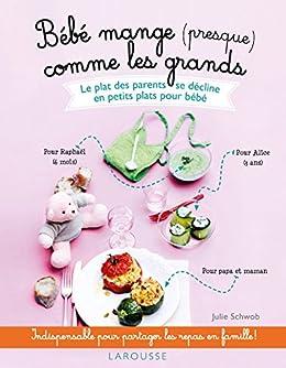 Bébé mange presque comme les grands (Hors collection Santé - Bien être) (French Edition) by [Schwob, Julie]