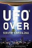 UFOs Over South Carolina